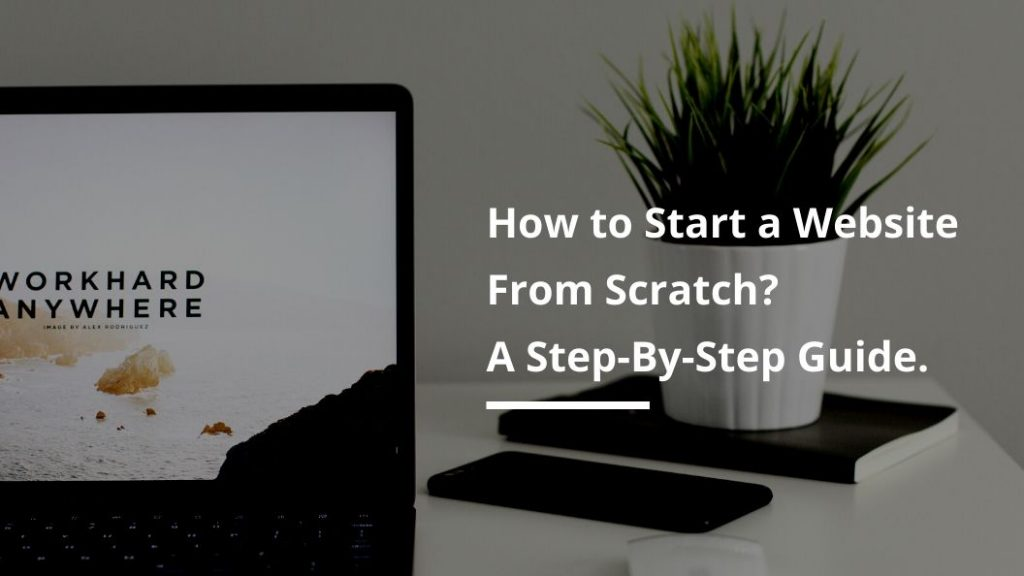 How to Start a Website From Scratch
