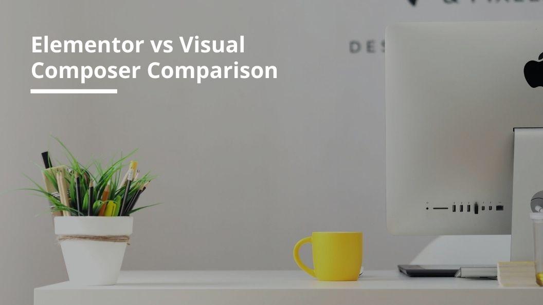 Elementor vs Visual Composer