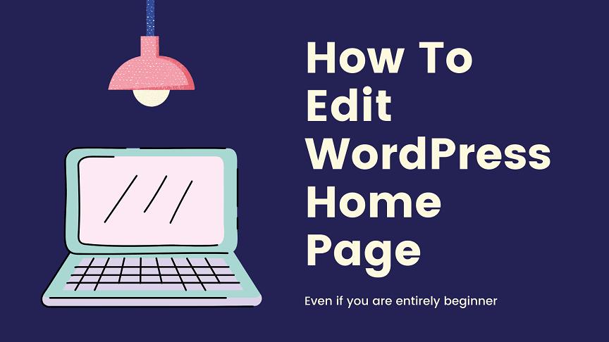 How to edit homepage on Wordpress