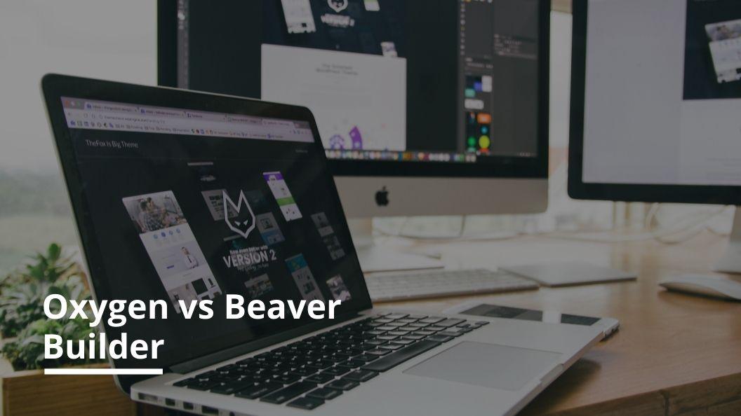 Oxygen vs Beaver Builder